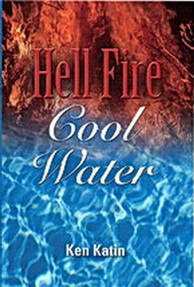 Hell Fire, Cool Water